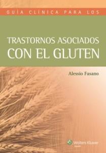Guía clínica de trastornos asociados con el gluten, de Fasano, Alesio