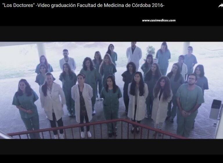 Los Doctores – Vídeo graduación Facultad de Medicina de Córdoba 2016-