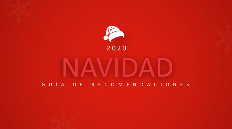 Navidad 2020 guía de recomendaciones
