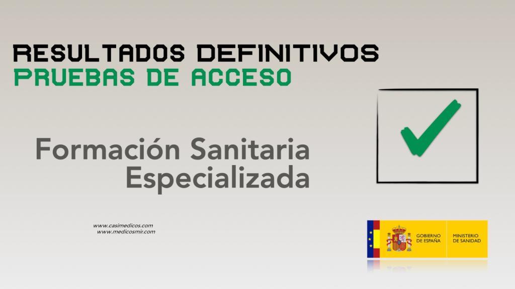 PUBLICACIÓN DE LAS RELACIONES DEFINITIVAS DE RESULTADOS de las pruebas de acceso a la Formación Sanitaria Especializada (FSE) del 27 de marzo de 2021